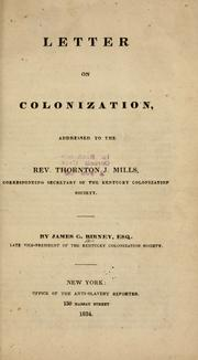 Cover of: Letter on colonization, addressed to the Rev. Thornton J. Mills by Birney, James Gillespie