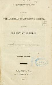 Cover of: A statement of facts respecting the American colonization society, and the colony at Liberia | Massachusetts colonization society