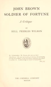 Cover of: John Brown, soldier of fortune, a critique | Hill Peebles Wilson