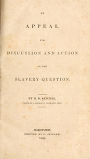 Cover of: An appeal for discussion and action on the slavery question | Harvey Denison Kitchel