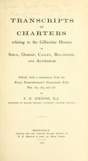Cover of: Transcripts of charters relating to the Gilbertine houses of Sixle, Ormsby, Catley, Bullington, and Alvingham | Sixhills priory.