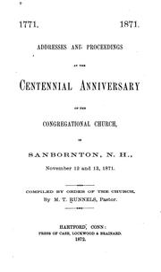 Cover of: Addresses and proceedings at the centennial anniversary of the Congregational Church, in Sanbornton, N. H., November 12 and 13, 1871 by Congregational Church (Sanbornton, N.H.)