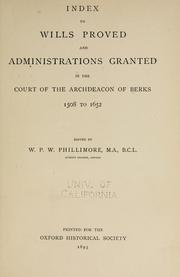 Cover of: Index to wills proved and administrations granted in the court of the archdeacon of Berks, 1508 to 1652 | Church of England. Archdeaconry of Berks