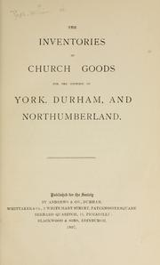 Cover of: The inventories of church goods for the counties of York, Durham, and Northumberland | Page, William