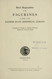 Cover of: Brief biographies of the figurines on display in the Illinois state historical library by Osborne, Georgia L.