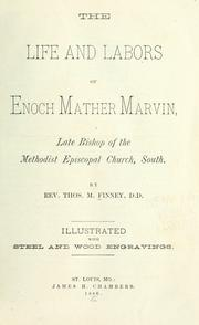 Cover of: The life and labors of Rev. E. M. Marvin, one of the bishops of the M. E. Church South | David Rice M'Anally