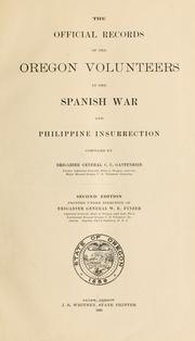 Cover of: The official records of the Oregon volunteers in the Spanish War and Philippine Insurrection by Oregon. Adjutant-General's Office.
