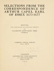 Cover of: Selections from the correspondence of Arthur Capel, earl of Essex, 1675-1677 by Arthur Capel Earl of Essex