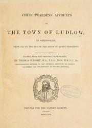 Cover of: Churchwardens' accounts of the town of Ludlow, in Shropshire | Ludlow, England (Parish)