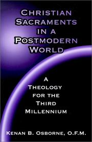 Cover of: Christian sacraments in a postmodern world by Kenan B. Osborne