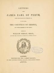 Cover of: Letters from James, earl of Perth, lord chancellor of Scotland,&c, to his sister, the Countess of Erroll, and other members of his family | Perth, James Drummond Earl of