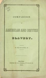 Cover of: A comparison of American and British slavery | Hagadorn, William jr