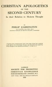 Cover of: Christian apologetics of the second century in their relation to modern thought | Carrington, Philip bp.
