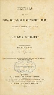 Cover of: Letters to the Rev. William E. Channing, D.D., on the existence and agency of fallen spirits | Canonicus.