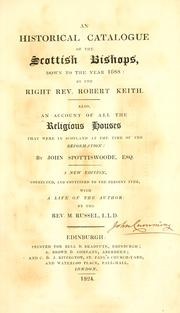Cover of: An historical catalogue of the Scottish bishops by Keith, Robert Bp. of Fife