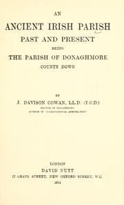 Cover of: An ancient Irish parish past and present, being the parish of Donaghmore, county Down by Joseph Davison Cowan