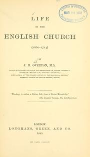 Cover of: Life in the English church (1660-1714) | John H. Overton