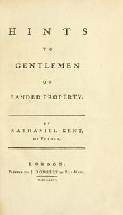 Cover of: Hints to gentlemen of landed property by Nathaniel Kent