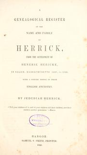 Cover of: Genealogical register of the name and family of Herrick | Herrick, Jedediah.