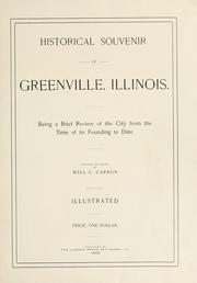 Cover of: Historical souvenir of Greenville, Illinois | Will C. Carson