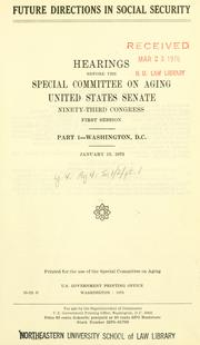 Cover of: Future directions in social security | United States. Congress. Senate. Special Committee on Aging.