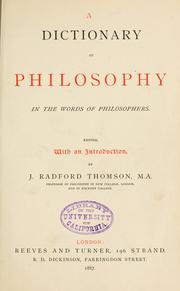 Cover of: A dictionary of philosophy in the words of philosophers by John Radford Thomson