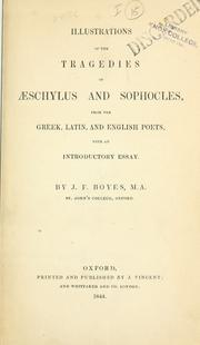 Cover of: Illustrations of the tragedies of Aeschylus and Sophocles, from the Greek, Latin, and English poets, with an introductory essay by John Frederick Boyes