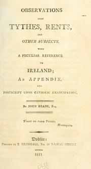 Cover of: Observations upon tythes, rents, and other subjects, with a peculiar reference to Ireland | Reade, John.