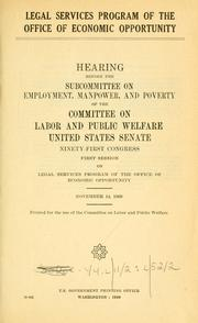 Cover of: Legal Services Program of the Office of Economic Opportunity | United States. Congress. Senate. Labor and Public Welfare.