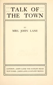 "Cover of: Talk of the town | Lane, Anna (Eichberg) ""Mrs. John Lane."""