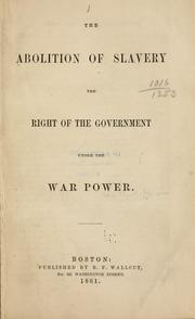 Cover of: The abolition of slavery | William Lloyd Garrison