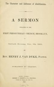 Cover of: The character and influence of abolitionism | Henry J[ackson] Van Dyke