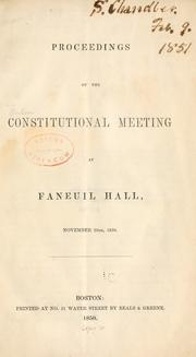 Cover of: Proceedings of the Constitutional meeting at Faneuil Hall, November 26th, 1850 | Constitutional Meeting (1850 Boston, Mass.)