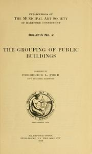 Cover of: The grouping of public buildings | Frederick Luther Ford
