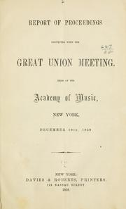 Cover of: Report of proceedings connected with the great Union meeting | New York. December 19, 1859.