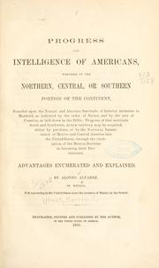 Cover of: Progress and intelligence of Americans, whether in the northern, central, or southern portion of the continent, founded upon the normal and absolute servitude of inferior animates to mankind | Marvin T. Wheat
