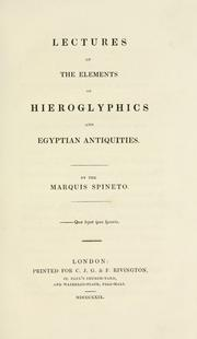 Cover of: Lectures on the elements of hieroglyphics and Egyptian antiquities by Spineto marquis.