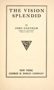 Cover of: The vision splendid | Oxenham, John pseud.