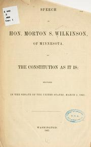 Cover of: Speech of Hon. Morton S. Wilkinson, of Minnesota, on the Constitution as it is by Wilkinson, Morton Smith