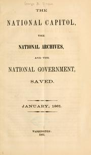 Cover of: The national capitol, the national archives, and the national government, saved | George B. Simpson