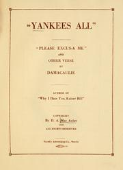 Cover of: Yankees all, Please excus-a me, and other verse | D. A. MacAulay