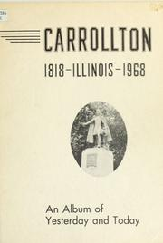 Cover of: Carrollton, Illinois, 1818-1968: an album of yesterday and today by Carrollton Business and Professional Women's Club.
