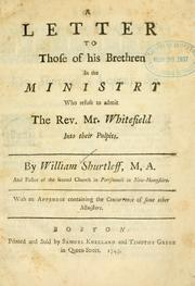 Cover of: A letter to those of his brethren in the ministry who refuse to admit the Rev. Mr. Whitefield into their pulpits | Shurtleff, William