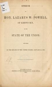 Cover of: Speech of Hon. Lazarus W. Powell, of Kentucky, on the state of the Union: delivered in the Senate of the United States, January 22, 1861 | Lazurus Whitehead Powell