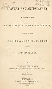 Cover of: Slavery and anti-slavery | Goodell, William