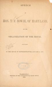 Cover of: Speech of Hon. T. F. Bowie, of Maryland on the organization of the House by Bowie, Thomas F.