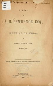 Cover of: Speech of A. H. Lawrence, esq., at a meeting of Whigs in Washington city, May 31st, 1852 | Lawrence, A. H.