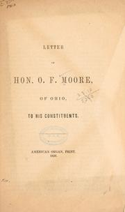 Cover of: Letter of Hon. O. F. Moore, Ohio, to his constitutents | Oscar F. Moore