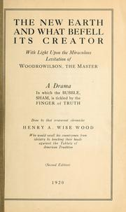 Cover of: The new earth and what befell its creator | Wood, Henry Alexander Wise