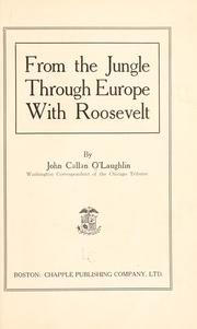 Cover of: From the jungle through Europe with Roosevelt | O'Laughlin, John Callan